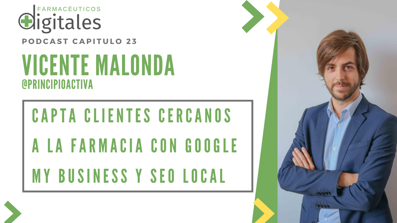 Como captar clientes cercanos a la farmacia usando Google My Business y SEO Local, con Vicente Malonda